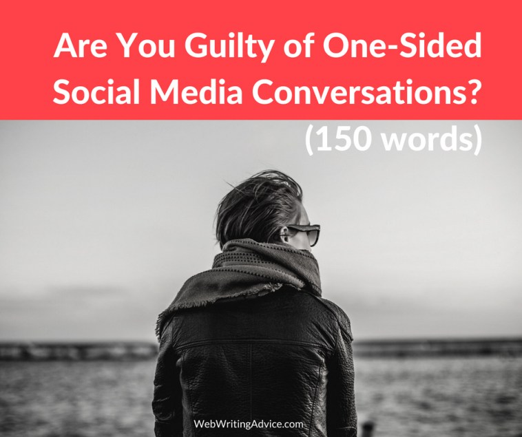 Are You Guilty of One-Sided Social Media Conversations? (150 words)