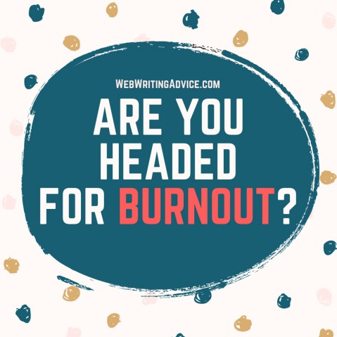 Are You Headed for Burnout?