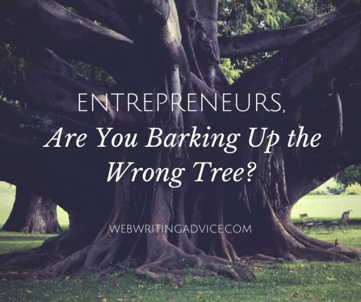 Entrepreneurs, Are You Barking Up the Wrong Tree?