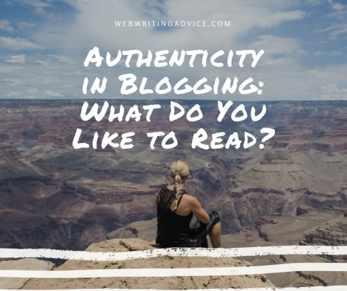Authenticity in Blogging: What Do You Like to Read?