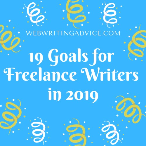 19 Goals for Freelance Writers in 2019