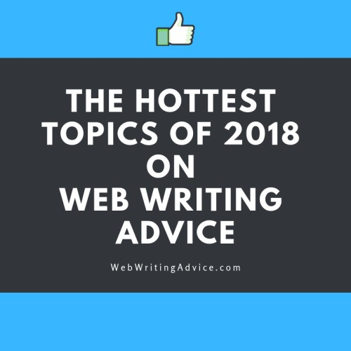 The Hottest Topics of 2018 on Web Writing Advice
