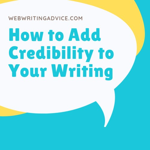How to Add Credibility to Your Writing