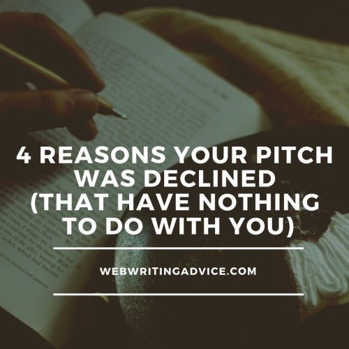 4 Reasons Your Pitch Was Declined (That Have Nothing to Do With You)
