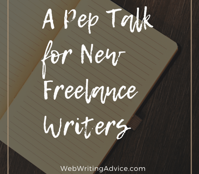 A Pep Talk for New Freelance Writers