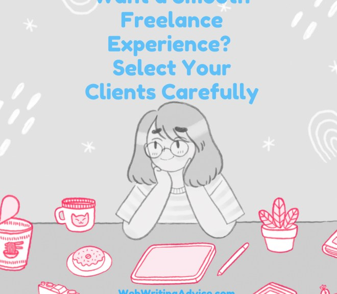 Want a Smooth Freelance Experience? Select Your Clients Carefully