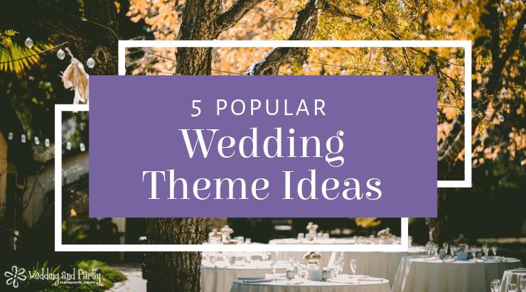 Wedding Themes Celebration Advisor Wedding And Party Network Blog