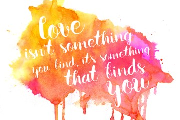 Love Isn't Something You Find
