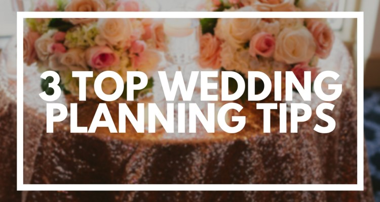 3 Top Wedding Planning Tips - weddingfor1000.com