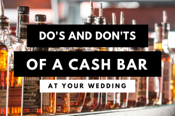 The Do's and Don'ts of Having a Cash Bar at Your Wedding - weddingfor1000.com