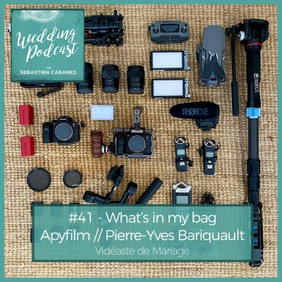 #41 – What's in my bag – Apy Film, vidéaste de Mariage