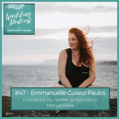 #47 – Emmanuelle Guiard-Paulos fondatrice de Manue Reva centre de formation Mariage