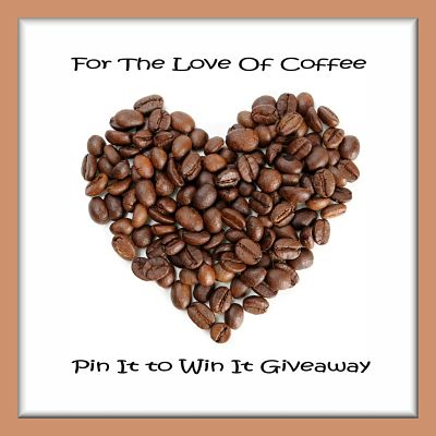 We're having a For The Love Of Coffee Pin It to Win It Party! It Ends 6/28