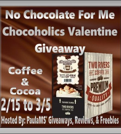 No Chocolate for Me Chocoholics Valentine Coffee & Cocoa Giveaway ~ Ends 3/5