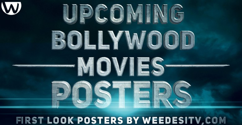 Upcoming Bollywood Movies Posters First Look