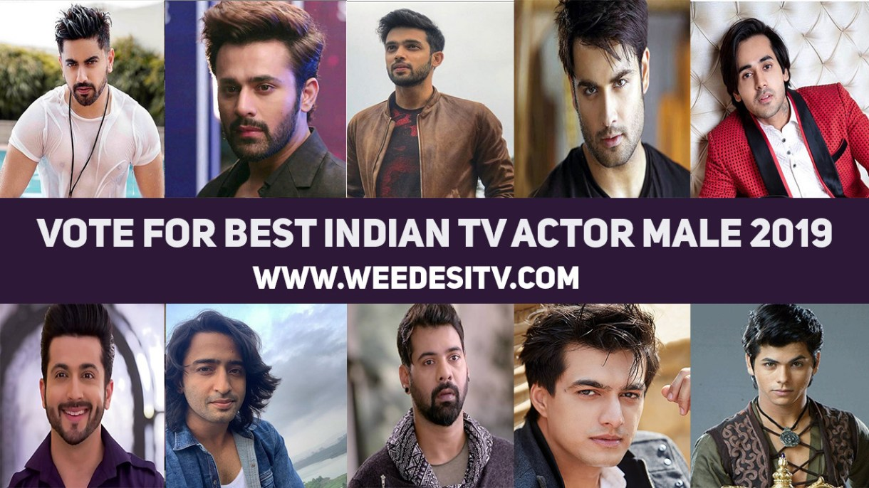 Vote for Best Indian TV Actor Male 2019 Poll - Weedesitv