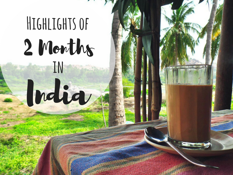 Highlights of 2 Months in India