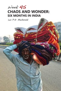 Chaos and Wonder: Six Months in India by Len P.D. MacDonald