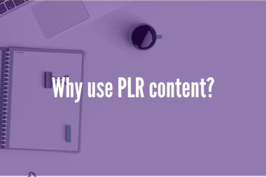 Why Use PLR Content?