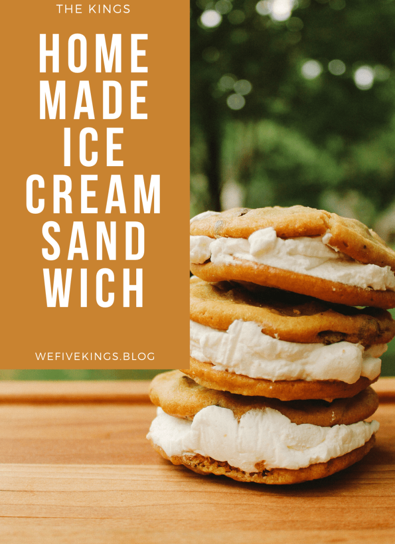 At Home with The Kings – Homemade Ice Cream Sandwiches