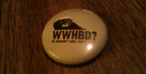 "A ""What Would Honey Badgers Do?"" button!"
