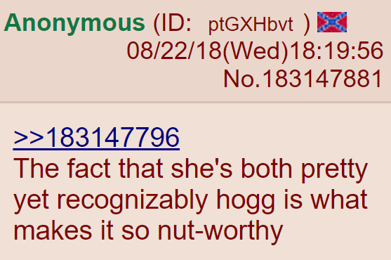 The fact that she's both pretty yet recognizably hogg is what makes it so nut-worthy