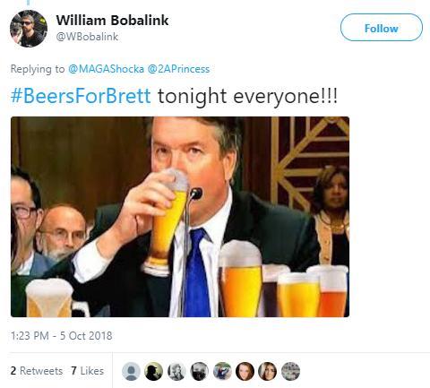 William Bobalink  @WBobalink Follow Follow @WBobalink More Replying to @MAGAShocka @2APrincess #BeersForBrett tonight everyone!!!