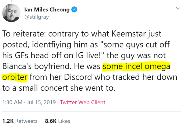 "To reiterate: contrary to what Keemstar just posted, identfiying him as ""some guys cut off his GFs head off on IG live!"" the guy was not Bianca's boyfriend. He was some incel omega orbiter from her Discord who tracked her down to a small concert she went to."