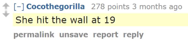 She hit the wall at 19