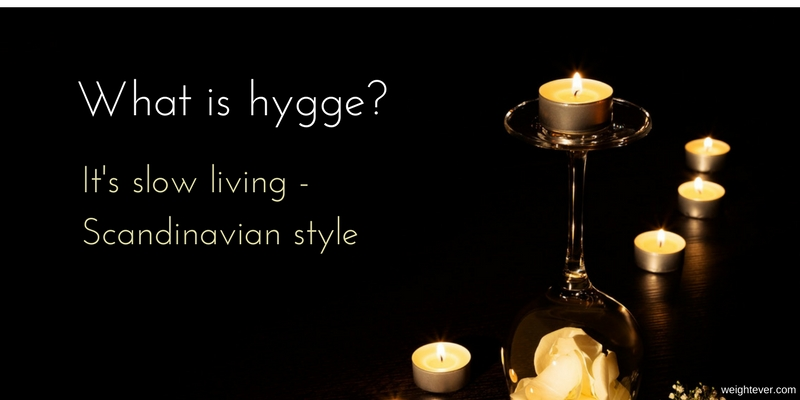 What is hygge - It's slow living - Scandinavian style