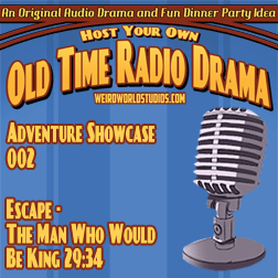 Audio Showcase #2 – Escape – The Man who would be King
