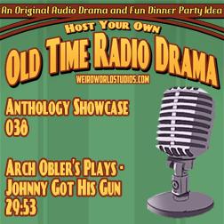 Audio Showcase # 17 – Arch Oboler's Plays – Johnny Got His Gun
