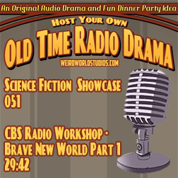 Audio cover for CBS Radio Workshop - Brave New World Part 1/2