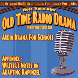 Writer's notes on adapting Rapunzel – Audio Drama for Schools (Appendix)