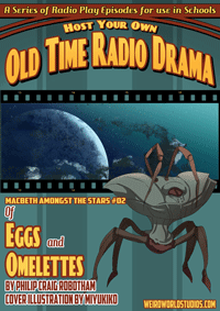 MacBeth Amongst the Stars – Episode 2 – Of Eggs and Omelettes