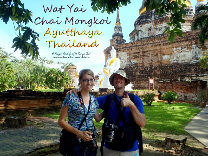 Selfies Through Asia | Wat Yai Chai Mongkol, Ayutthaya, Thailand | www.welcometoerinsworld.com