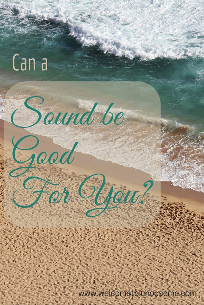 Can a Sound be Good For You Pin