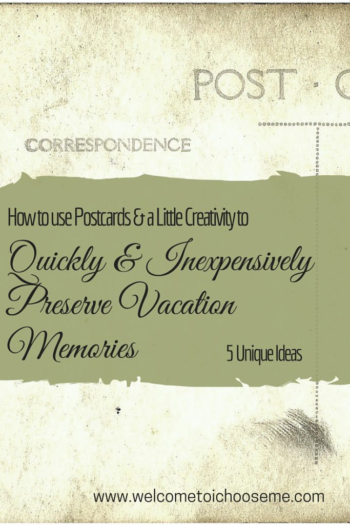 Use Postcards to Preserve Vacation Memories