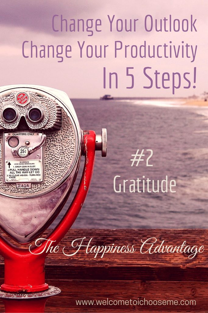 Change Your Outlook - The Happiness Advantage #2 Gratitude - I Choose Me Pin