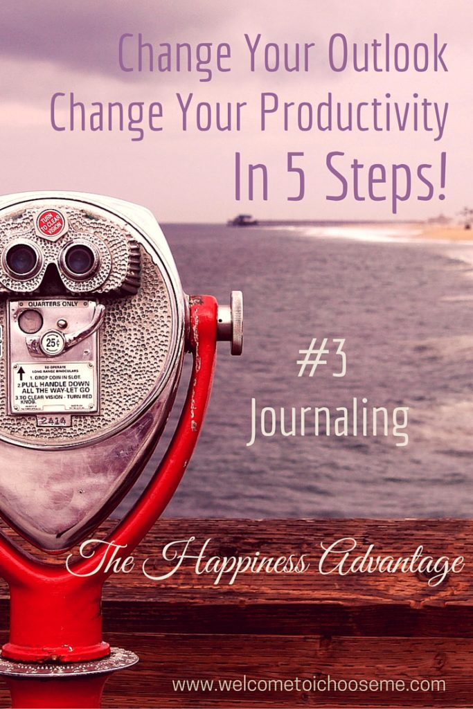 Change Your Outlook - The Happiness Advantage #3 Journaling - I Choose Me Pin
