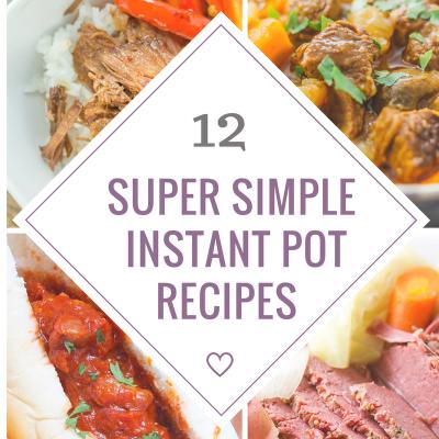 12 Super Simple Instant Pot Recipes #instantpot
