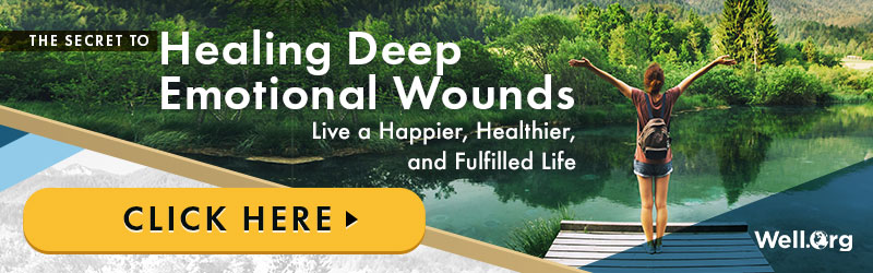 The Secret To Healing Deep Emotional Wounds. Live a Happier, Healthier and Fulfilled Life. Click Here!