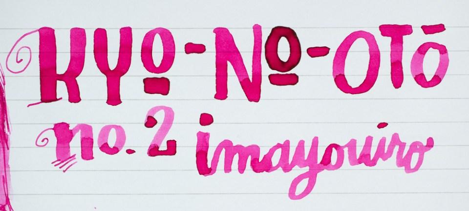 Ink Review: Kyo-No-Oto No. 2 Imayouiro