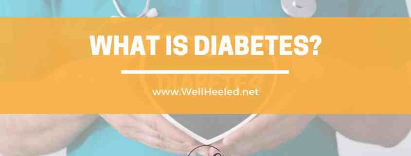 what is diabetes by well heeled
