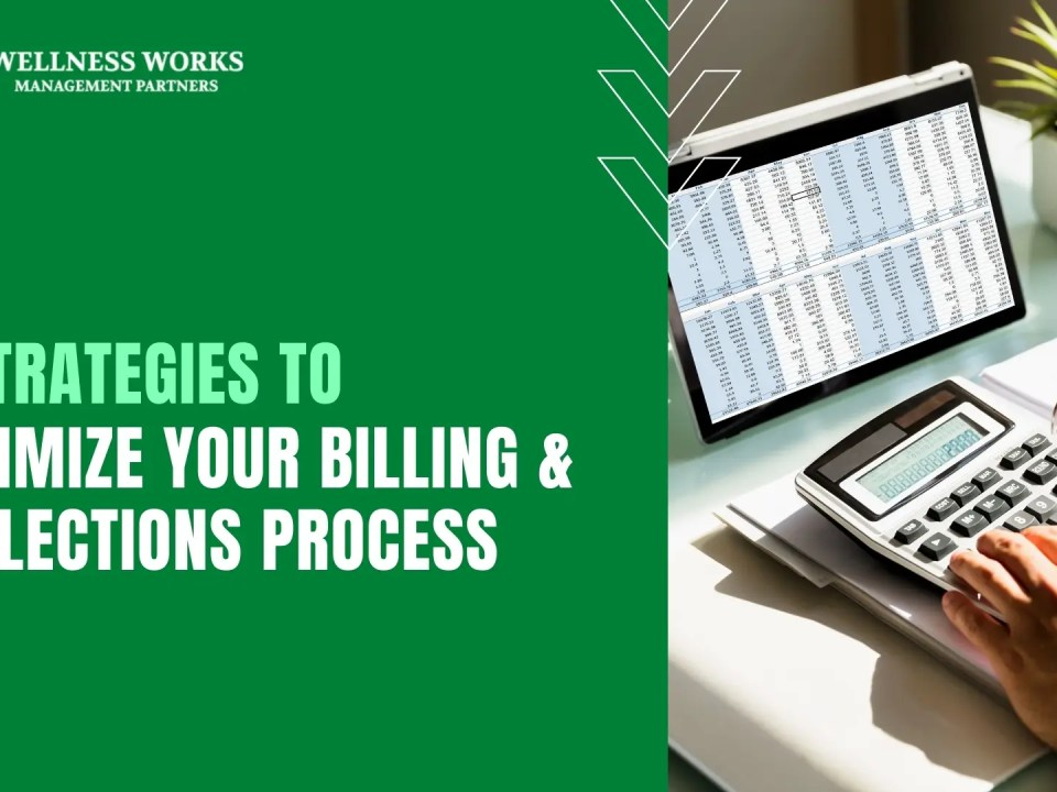5 Strategies For Optimizing Your Billing & Collections Process