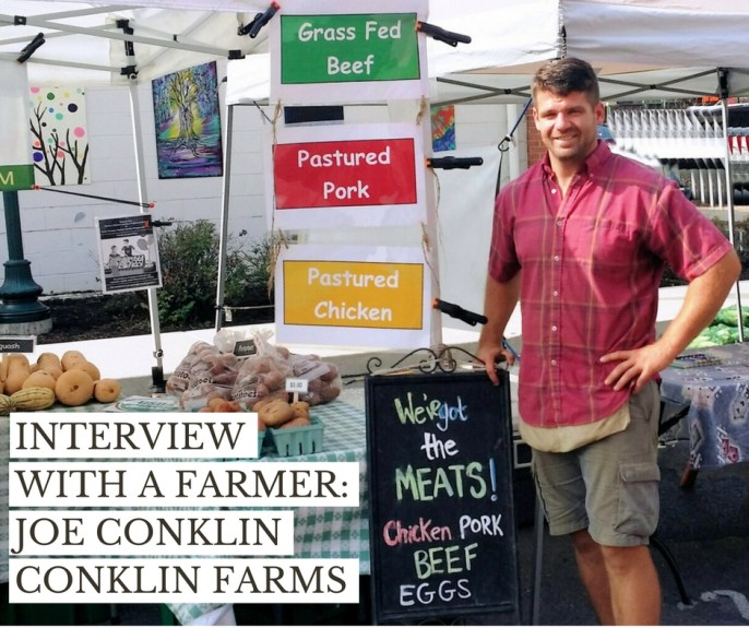 Interview with a Farmer: Joe of Conklin Farms