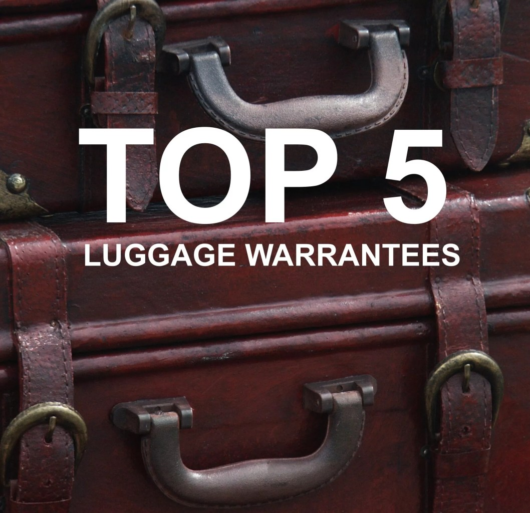 Top Five Luggage Warrantees