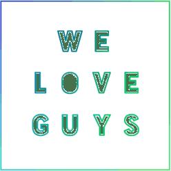 We Love Guys