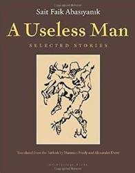 A USELESS MAN by SAIT FAIK ABASIYANIK