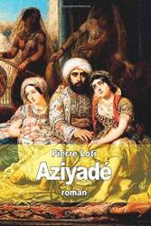 AZIYADE by PIERRE LOTI